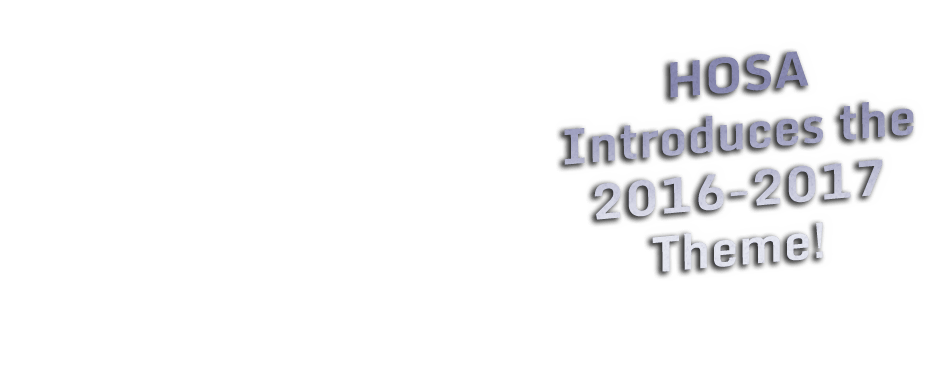 HOSA 2016-2017 Theme Words